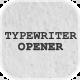 Typewriter Opener - VideoHive Item for Sale