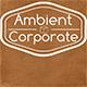 Ambient Soft Calm Corporate - AudioJungle Item for Sale