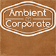 Ambient Corporate Soft and Calm - AudioJungle Item for Sale