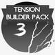 Tension Builder Pack 3