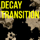 Decaying Transition - VideoHive Item for Sale