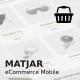 Matjar - Minimalist UI eCommerce Mobile Template - ThemeForest Item for Sale