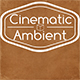 Ambient Cinematic Background Pack - AudioJungle Item for Sale