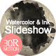 Watercolor & Ink Slideshow - VideoHive Item for Sale