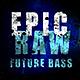 Raw Epic Future Bass - AudioJungle Item for Sale