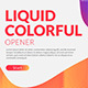 Liquid Colorful Opener - VideoHive Item for Sale