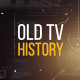 Old TV History - VideoHive Item for Sale