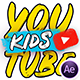 Kids Youtube Package | For Ae - VideoHive Item for Sale