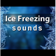 Ice Freezing Sounds