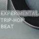 Experimental Trip-Hop Beat
