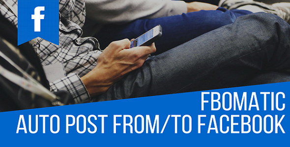 FBomatic Automatic Post Generator and Facebook Auto Poster Plugin for WordPress Download