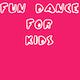 Fun Dance For Kids