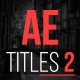 AE Titles 2 - VideoHive Item for Sale