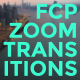 FCP Zoom Transitions - VideoHive Item for Sale
