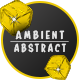Abstract Ambient - AudioJungle Item for Sale