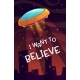 I Want To Believe - GraphicRiver Item for Sale