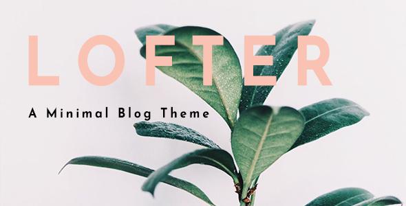 Lofter -  Minimal Blog