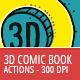 3D Comic Book - 300 DPI Actions - GraphicRiver Item for Sale