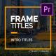 Frame Titles I MOGRT - VideoHive Item for Sale