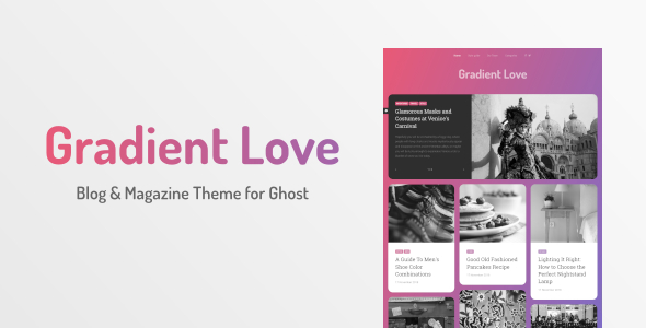 Gradient Love - Blog & Magazine Theme for Ghost