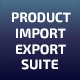 Product Import Export Suite - CodeCanyon Item for Sale
