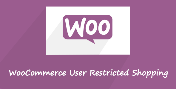 WooCommerce User Restricted Shopping