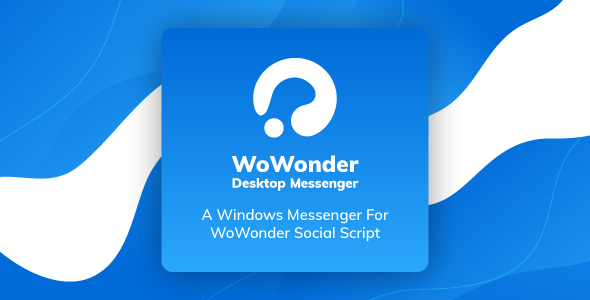 WoWonder Desktop - Windows Messenger dla WoWonder Social Script