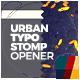 Urban Typo Stomp Opener - VideoHive Item for Sale
