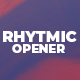 Rhytmic Opener - VideoHive Item for Sale