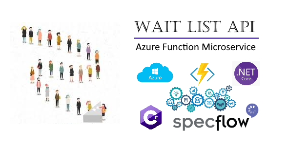 Wait List API built on Azure Functions 2 and .NET Core 2 Framework covered with automated tests