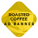 Roasted Coffee Ad Banners - HTML Ad Banner Template - CodeCanyon Item for Sale