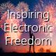 Inspiring Electronic Freedom