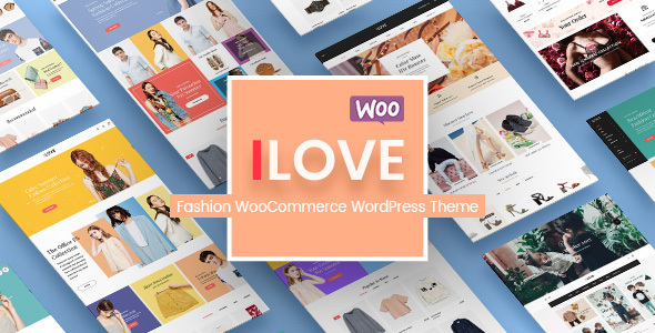 iLove - Creative Fashion Shop WordPress WooCommerce Theme (8+ Homepages & Mobile Layouts Ready)