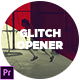 Glitch Extreme Opener - VideoHive Item for Sale