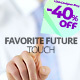 Favorite Future Touch - VideoHive Item for Sale