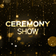 Ceremony Show - VideoHive Item for Sale