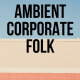 Ambient Corporate Folk