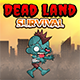 Dead Land Survival - CodeCanyon Item for Sale
