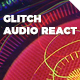 Glitch Audio React - VideoHive Item for Sale