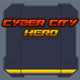 Cyber City Hero - CodeCanyon Item for Sale