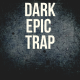Dark and Epic Trap