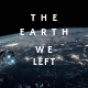 The Earth We Left