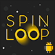 Spin Loop - Fun Arcade Game Android Template + easy to reskine + AdMob - CodeCanyon Item for Sale