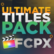 The-Ultimate-Titles-Pack-Final-Cut-Pro-X-&-Apple-Motion