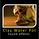 Clay Water Pot Sounds