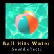 Ball Hits Water
