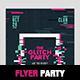 Glitch Party Flyer Template - A4 Photoshop - GraphicRiver Item for Sale