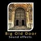 Big Old Door Sounds