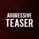 Aggressive Teaser - VideoHive Item for Sale