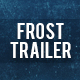 The Frost Trailer - VideoHive Item for Sale